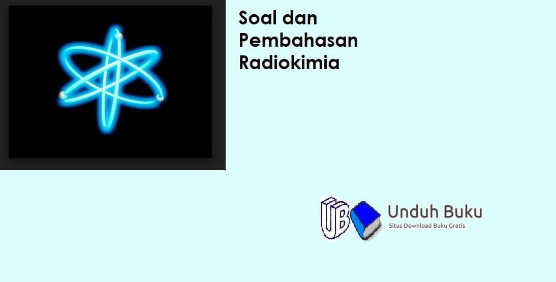 Kumpulan Soal dan Pembahasan Radiokimia