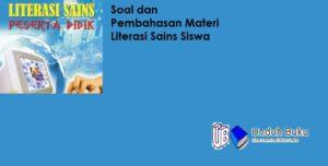 Soal dan Pembahasan Literasi Sains