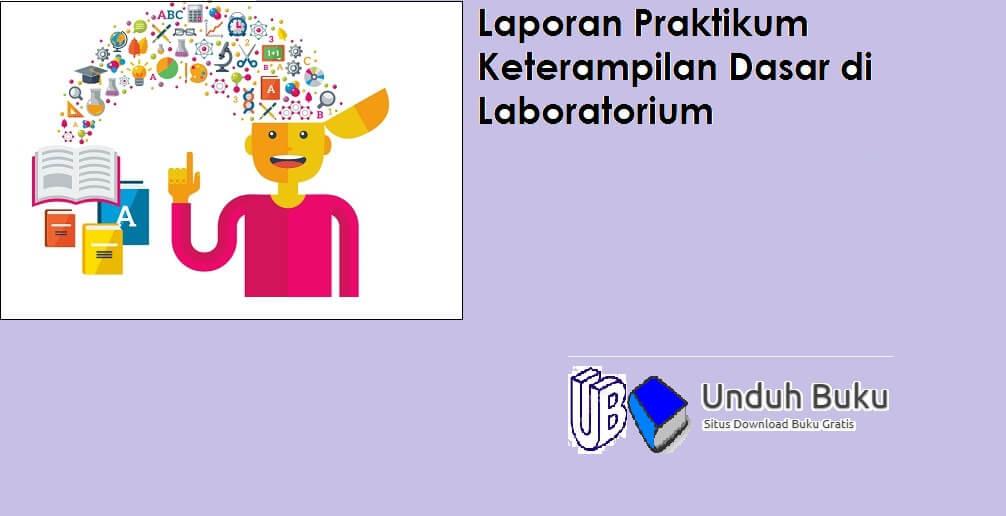Laporan Praktikum Keterampilan Dasar di Laboratorium