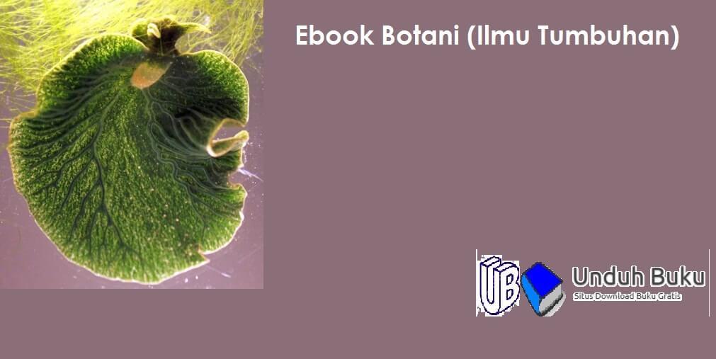 Ebook Botani (Ilmu Tumbuhan Tinggi dan Rendah)