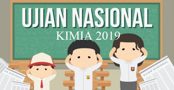 Ujian Nasional Kimia SMA Tahun 2019