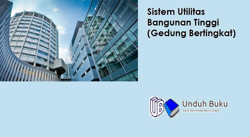 Sistem Utilitas Bangunan Tinggi (Gedung Bertingkat)