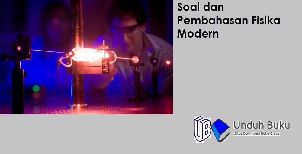 Soal dan Pembahasan Fisika Modern