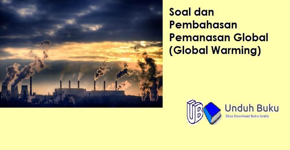 Soal dan Pembahasan Pemanasan Global (Global Warming)