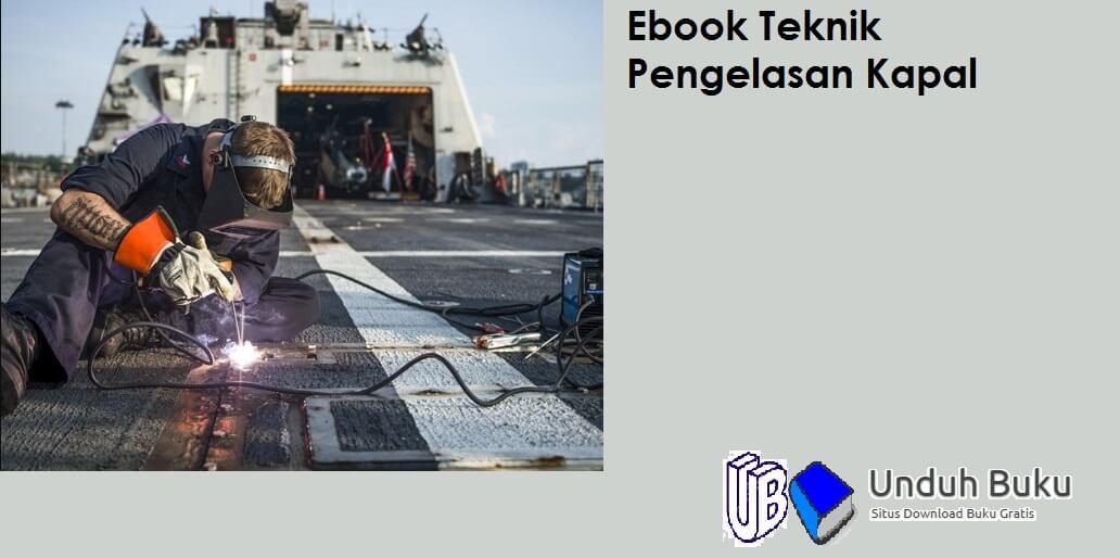 Teknik Pengelasan Kapal