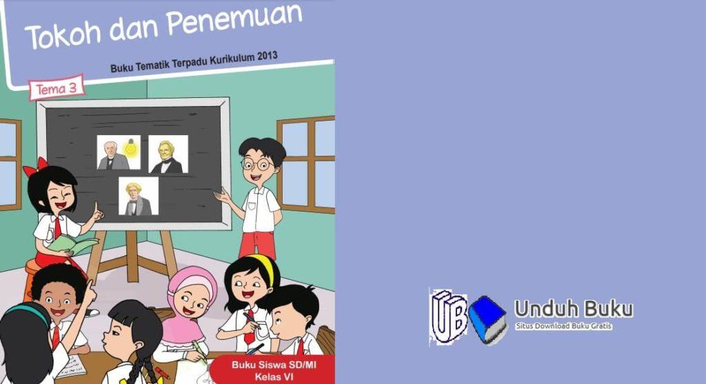 Buku Kelas 6 Tema 3: Tokoh dan Penemuan SD/MI K.13