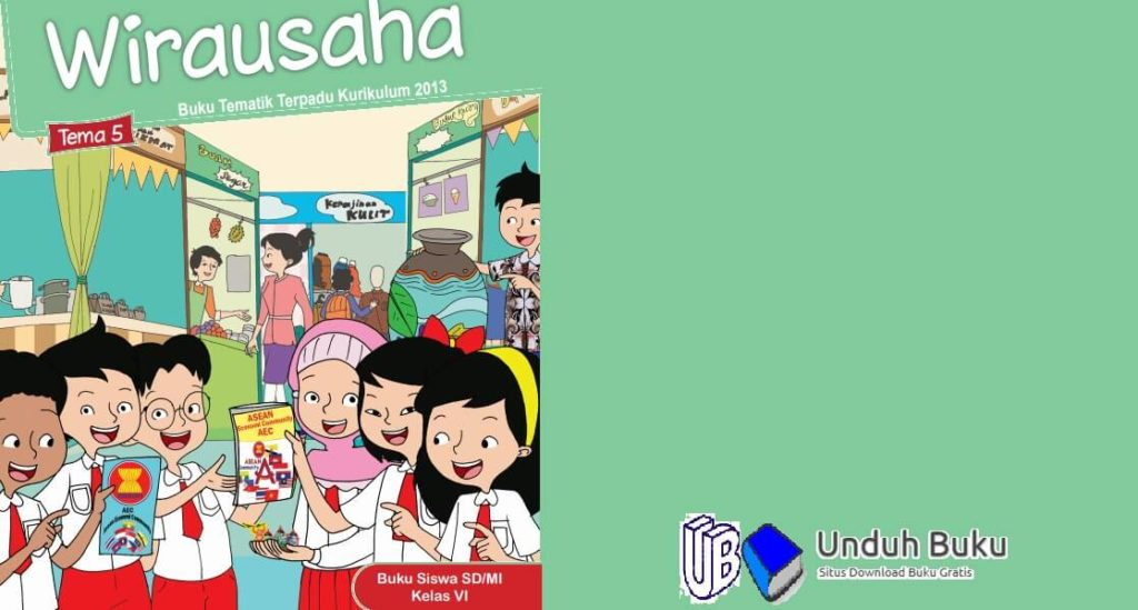 Buku Kelas 6 Tema 5: Wirausaha SD/MI Kurikulum 2013 Revisi 2018