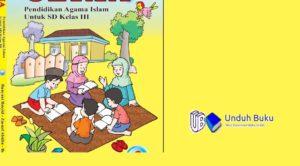 Buku Pendidikan Agama Islam Kelas 3 SD/MI Kurikulum 2013 Revisi 2018