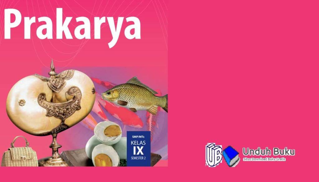 Buku Prakarya Kelas 9 SMP/MTs Kurikulum 2013 Revisi 2018