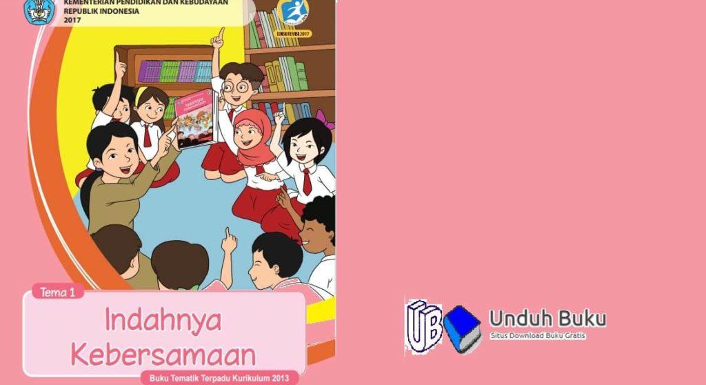 Buku Tema 1: Indahnya Kebersamaan Kelas 4 Kurikulum 2013 Revisi 2018