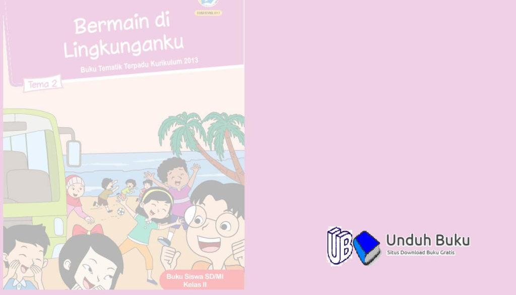 Buku Tema 2 Kelas 2 SD/MI Kurikulum 2013 Revisi 2018