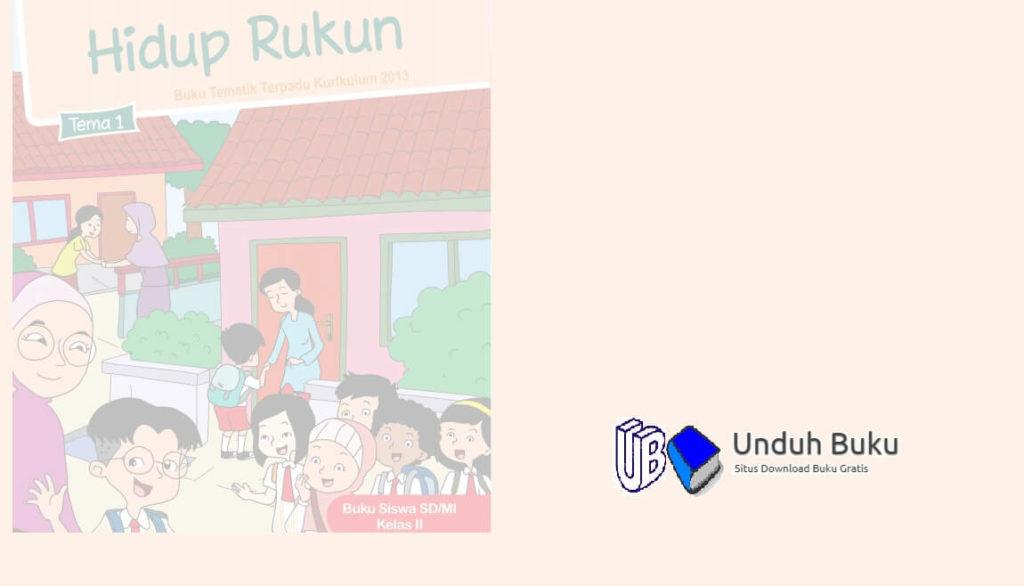 Buku Tema 1: Rukun Hidup Kelas 2 SD Kurikulum 2013 Revisi 2018