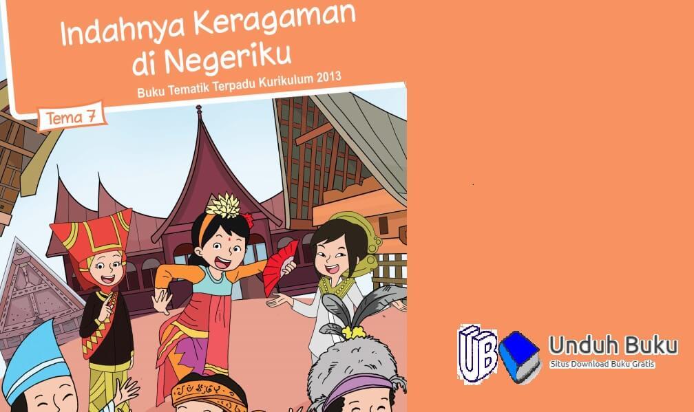 Buku Tema 7 Kelas 4 SD/MI Kurikulum 2013 Revisi 2018