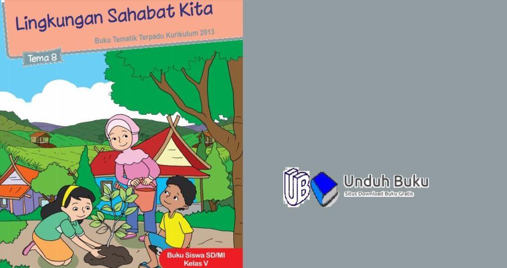 Buku Tema 8 Lingkungan Sahabat Kita Kelas 5 (1)
