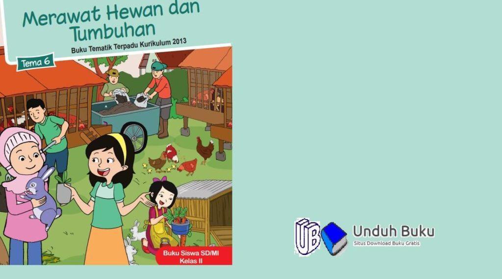 Buku Tema 6 Tematik Terpadu Kelas 2 Kurikulum 2013 Revisi 2018