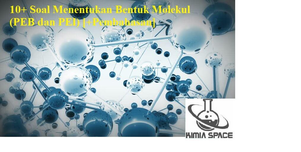 Soal Menentukan bentuk molekul