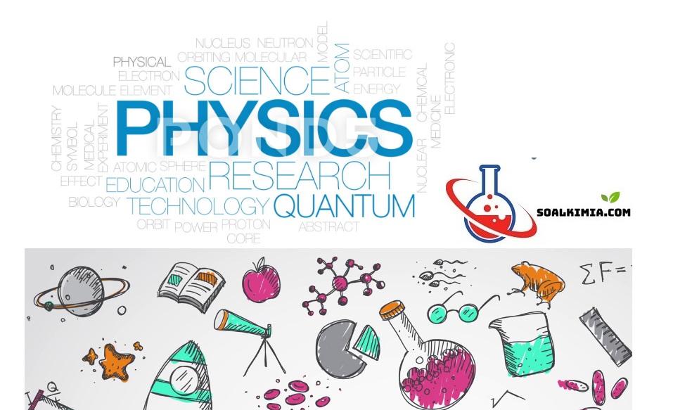 Kimia Fisika - Pengertian, Materi, Sejarah, dan Aplikasinya