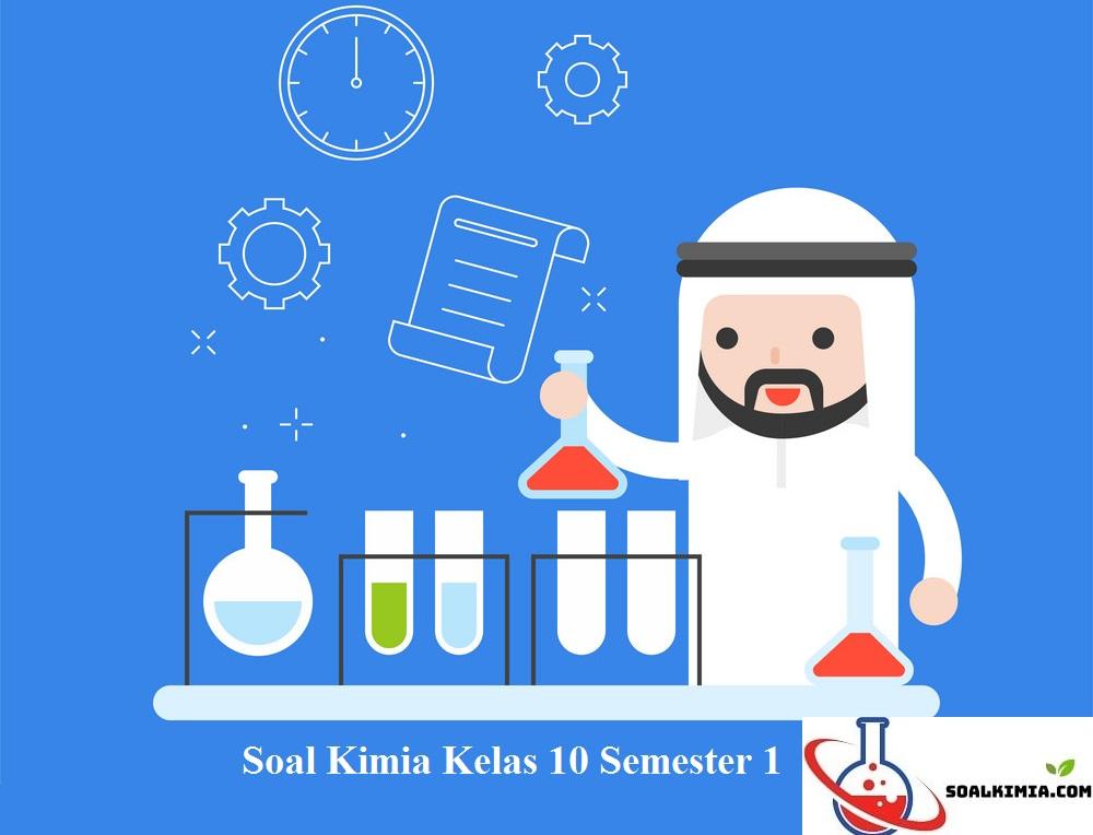 Soal Kimia Kelas 10 Semester 1 kurikulum 2013