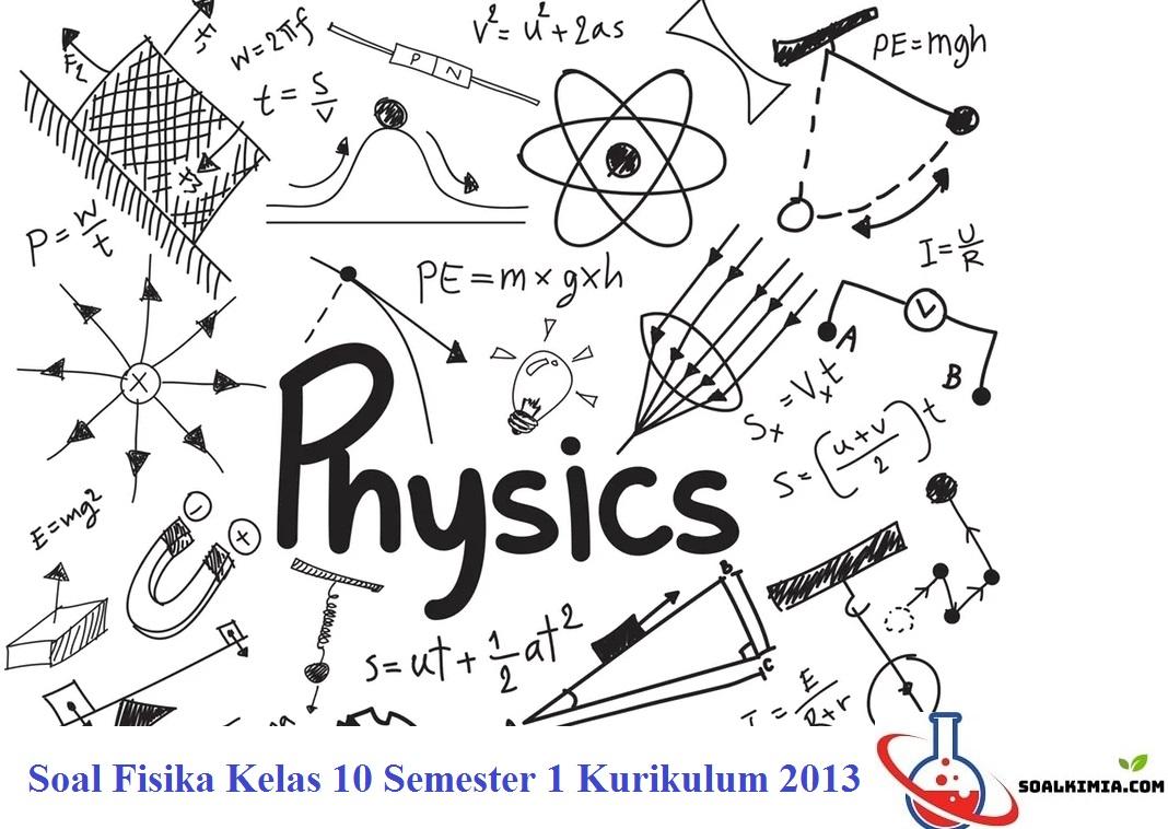 Soal Fisika Kelas 10 Semester 1