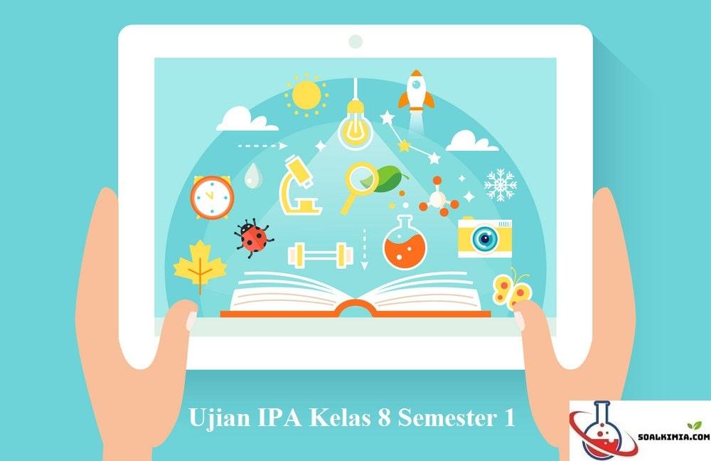 Soal Ujian IPA Kelas 8 Semester 1