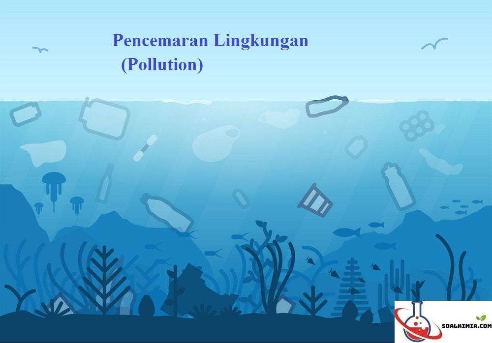 Soal Pencemaran Lingkungan