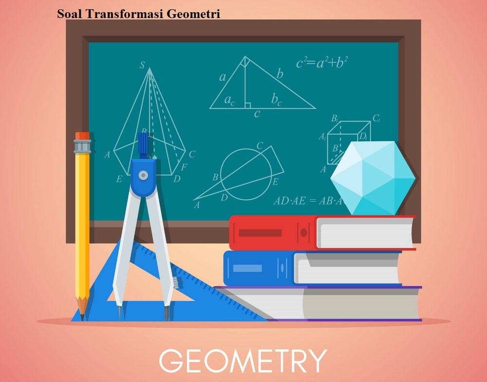 Soal Transformasi Geometri