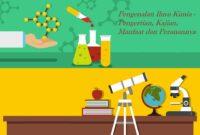 Pengenalan Ilmu Kimia - Pengertian, Kajian, Manfaat dan Peranannya