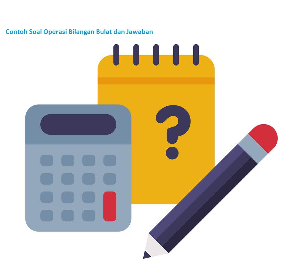 Contoh Soal Operasi Bilangan Bulat dan Jawaban