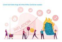 Contoh Soal Indeks Harga dan Inflasi Pilihan Ganda dan Jawaban