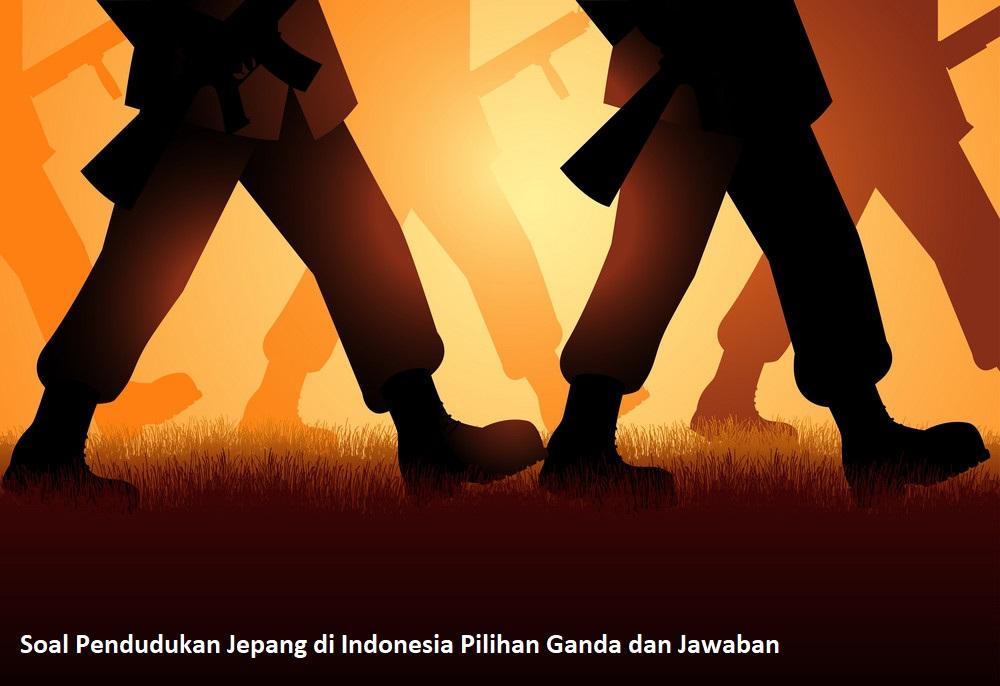 Soal Pendudukan Jepang di Indonesia