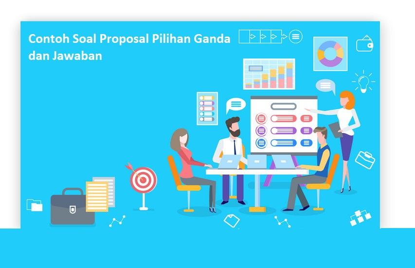 Contoh Soal Proposal Pilihan Ganda dan Jawaban