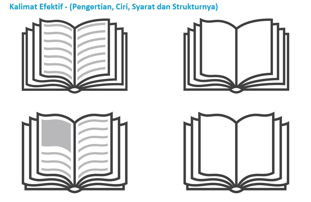 Kalimat Efektif - (Pengertian, Ciri, Syarat dan Strukturnya)