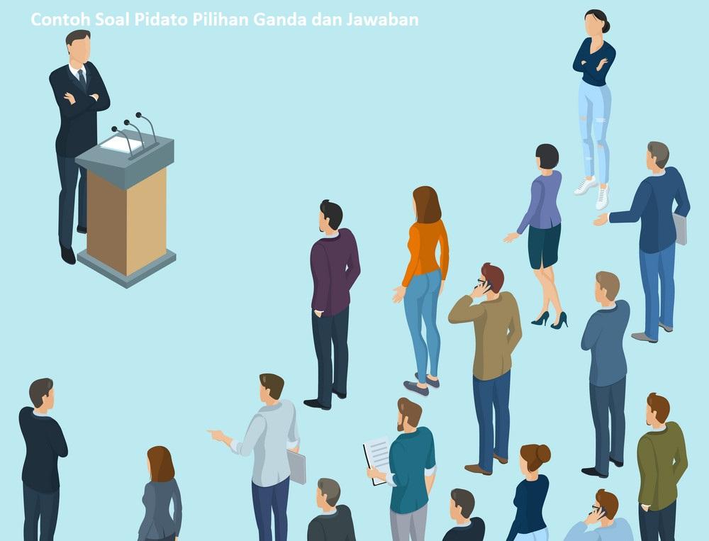 Contoh Soal Pidato Pilihan Ganda dan Jawaban