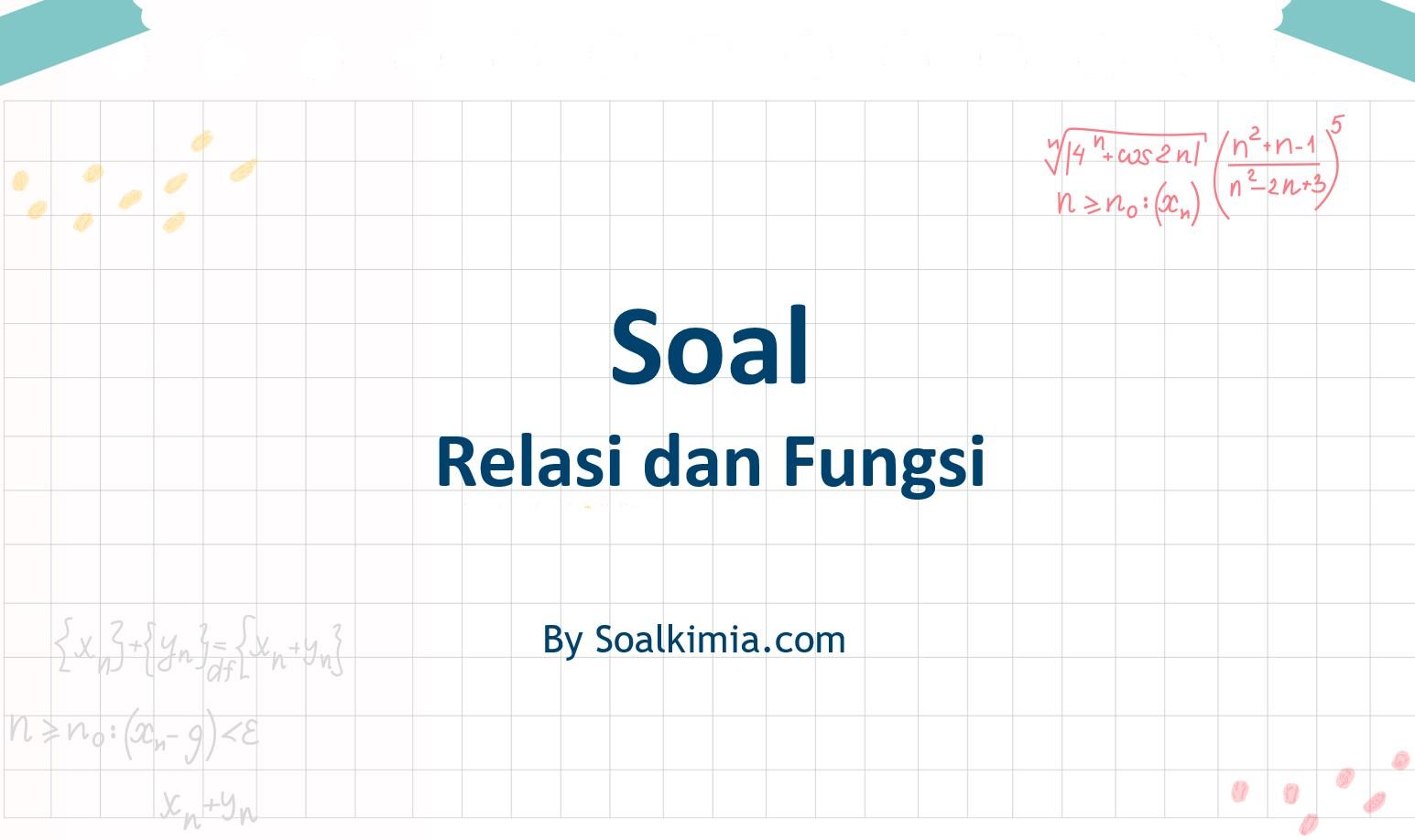 Soal Relasi dan Fungsi