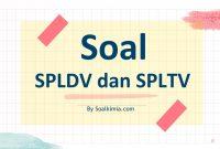 Soal SPLDV dan SPLTV