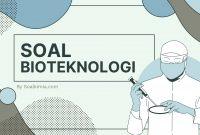 Soal Bioteknologi