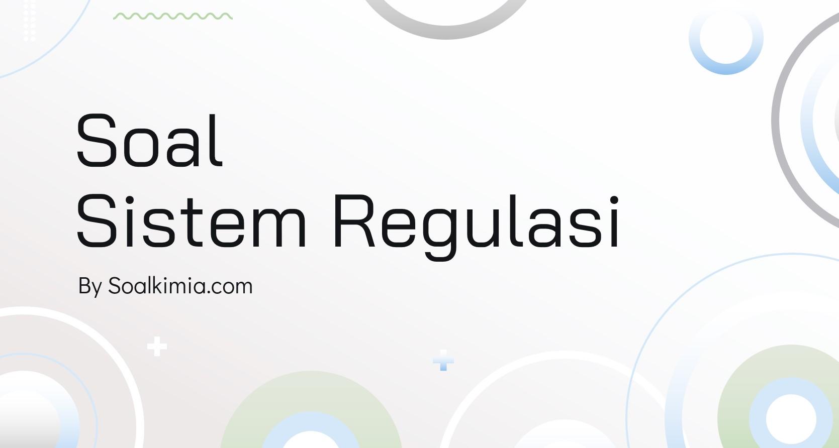 Soal Sistem Regulasi