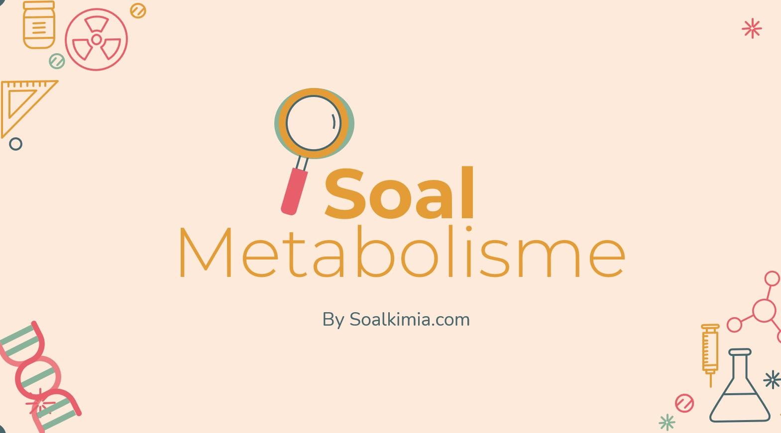 Soal metabolisme